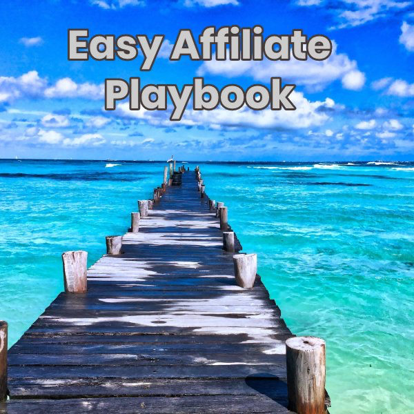 The Easy Affiliate Playbook